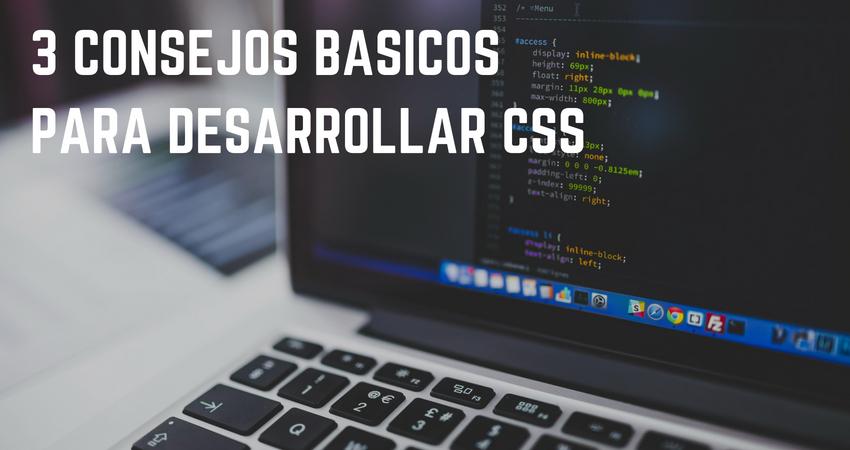 3 consejos básicos para un correcto desarrollo del CSS