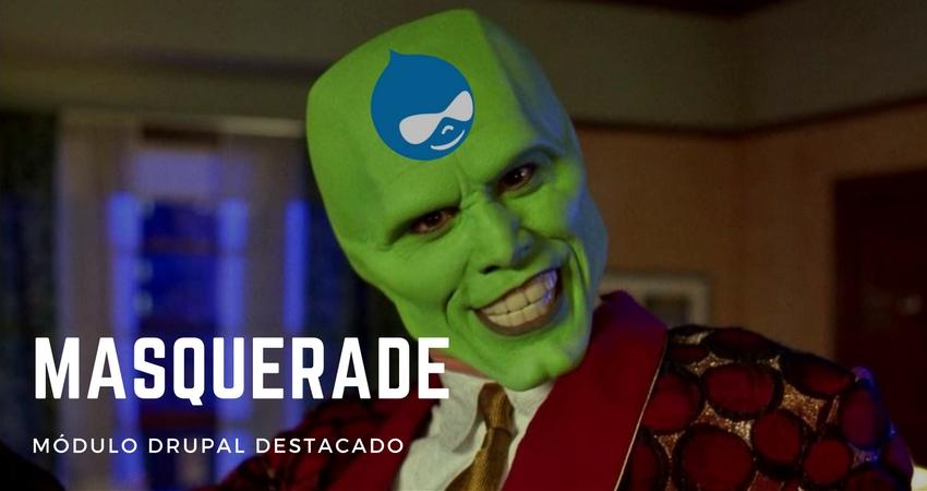 Módulo Drupal destacado: Masquerade